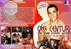Greg Centuri - The Porn Action Fucker