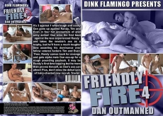 Friendly Fire #4: Dan Outmanned